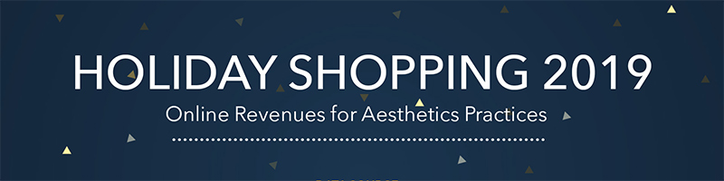 Holiday Shopping Report 2019 Online Revenues for Aesthetics Practices